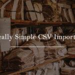 大量の記事をCSVデータで一括管理できる「Really Simple CSV Importer」